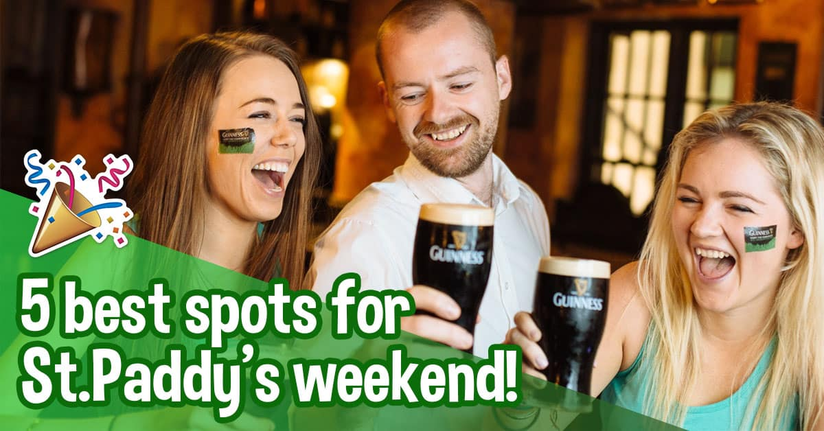 Feelin' lucky? Here are the 5 best places to celebrate St. Patrick's Day!